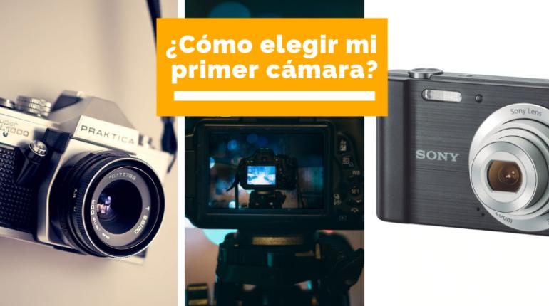cómo elegir mi primer cámara