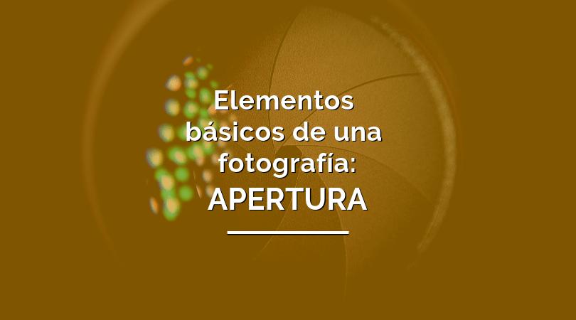 qué es la apertura en fotografía