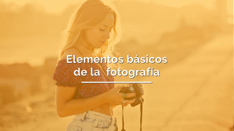 Elementos básicos de la fotografía