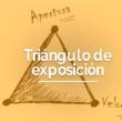 que es el triángulo de exposición