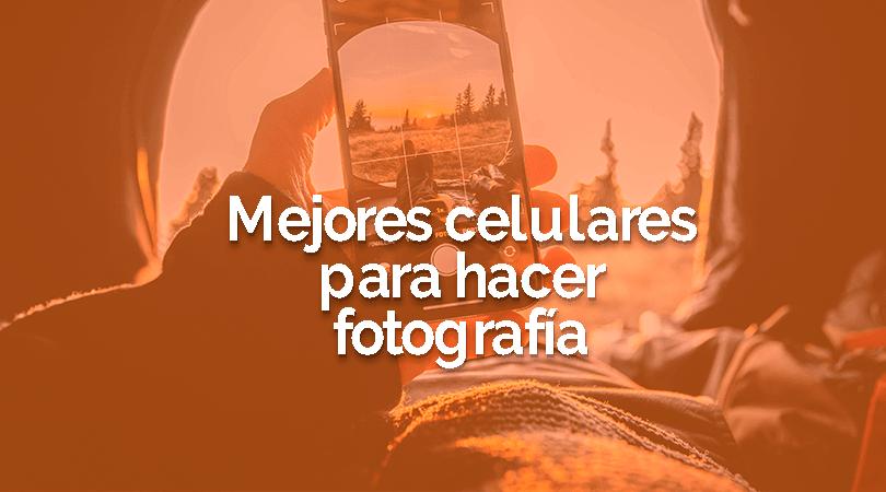 celular-con-mejor-cámara-para-tomar-fotografía